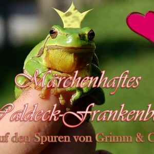 Sommertour 2017: Märchenhaftes Waldeck-Frankenberg